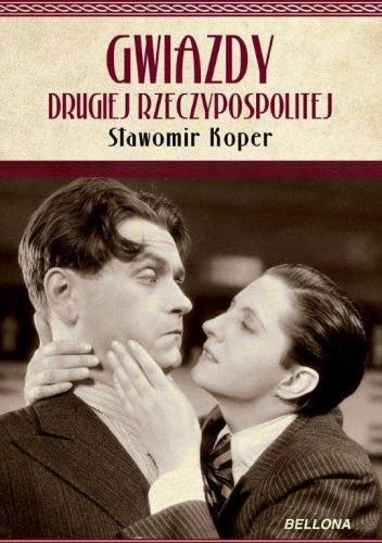 Okładka książki Gwiazdy Drugiej Rzeczypospolitej Sławomir Koper