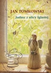 Okładka książki Judasz z ulicy Iglastej Jan Tomkowski