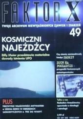 Okładka książki Faktor X Twoje archiwum niewyjaśnionych zjawisk i zdarzeń, nr 49 Redakcja magazynu Faktor X