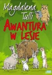 Okładka książki Awantura w lesie Magdalena Tulli