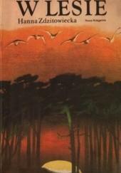 Okładka książki W lesie Hanna Zdzitowiecka