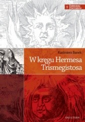 Okładka książki W kręgu Hermesa Trismegistosa Kazimierz Banek