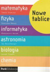 Okładka książki Nowe tablice. Matematyka, fizyka, informatyka, astronomia, biologia, chemia