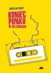 Okładka książki Koniec punku w Helsinkach Jaroslav Rudiš