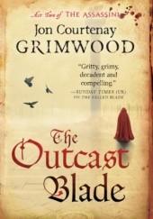 Okładka książki The Outcast Blade Jon Courtenay Grimwood