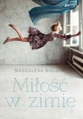 Okładka książki Miłość w zimie Magdalena Bielska