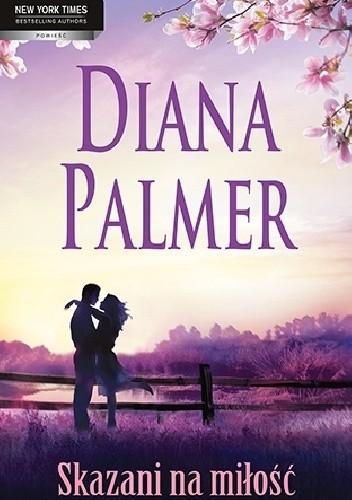 Okładka książki Skazani na miłość Diana Palmer