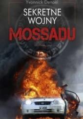 Okładka książki Sekretne wojny Mossadu Yvonnick Denoël