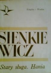 Okładka książki Stary Sługa. Hania Henryk Sienkiewicz