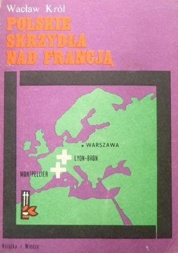 Okładka książki Polskie skrzydła nad Francją Wacław Król