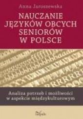 Okładka książki Nauczanie języków obcych seniorów w Polsce Anna Jaroszewska