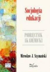 Okładka książki Socjologia edukacji Mirosław J. Szymański