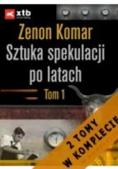 Okładka książki Sztuka spekulacji po latach Zenon Komar