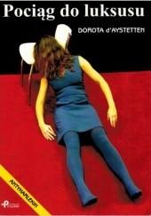 Okładka książki Pociąg do luksusu Dorota d'Aystetten