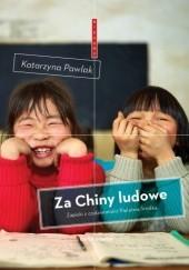 Okładka książki Za Chiny ludowe Katarzyna Pawlak