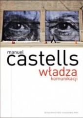 Okładka książki Władza komunikacji Manuel Castells