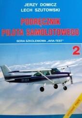 Okładka książki Podręcznik pilota samolotowego Lech Szutowski