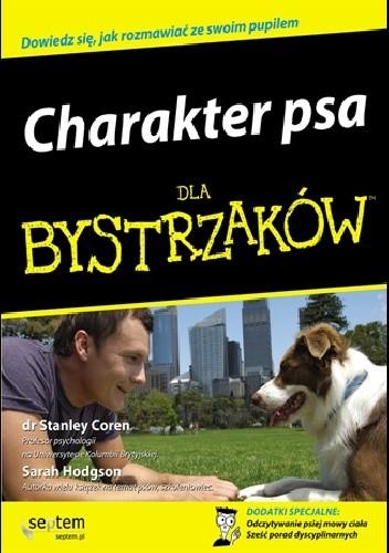 Okładka książki Charakter psa dla bystrzaków Stanley Coren,Sarah Hodgson