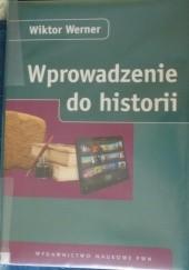 Okładka książki Wprowadzenie do historii Wiktor Werner