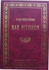 Okładka książki Nad Niemnem Eliza Orzeszkowa