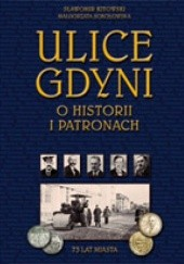 Okładka książki Ulice Gdyni. O historii i patronach. Sławomir Kitowski,Małgorzata Sokołowska