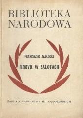 Okładka książki Fircyk w zalotach Franciszek Zabłocki