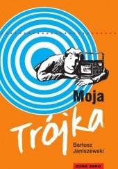 Okładka książki Moja Trójka Bartosz Janiszewski