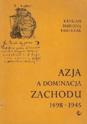 Okładka książki Azja a dominacja Zachodu 1498-1945 Kavalam Madhara Pannikar
