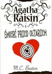 Okładka książki Agatha Raisin i śmierć przed ołtarzem M.C. Beaton