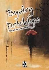 Okładka książki Bystry detektyw Patryk Nowodworski