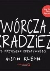 Okładka książki Twórcza kradzież. 10 przykazań kreatywności Austin Kleon