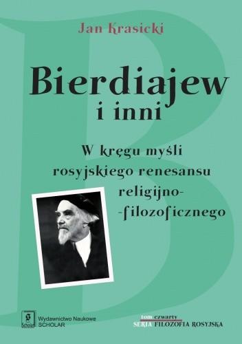 Okładka książki Bierdiajew i inni. W kręgu myśli rosyjskiego renesansu religijno-filozoficznego Jan Krasicki