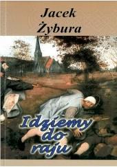 Okładka książki Idziemy do raju Jacek Żybura