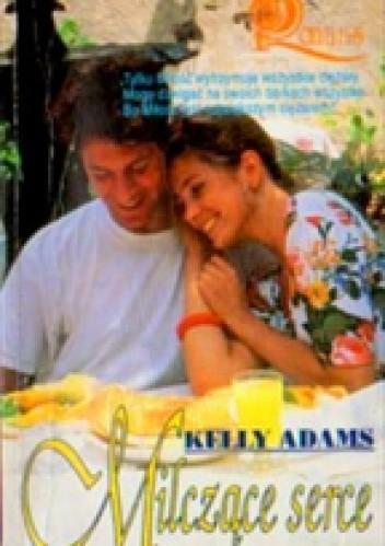 Okładka książki Milczące Serce Kelly Adams