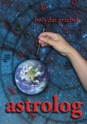 Okładka książki Astrolog Bożydar Grzebyk