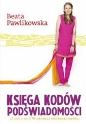 Okładka książki Księga kodów podświadomości Beata Pawlikowska