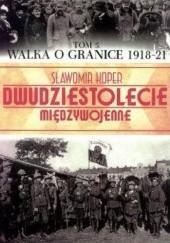 Okładka książki Walka o Granice 1918-21 Sławomir Koper