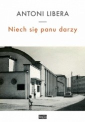 Okładka książki Niech się panu darzy Antoni Libera