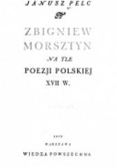 Okładka książki Zbigniew Morsztyn na tle poezji polskiej XVII w. Janusz Pelc