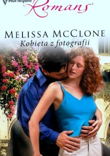 Okładka książki Kobieta z fotografii Melissa McClone