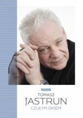 Okładka książki Czułym okiem Tomasz Jastrun
