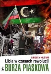 Okładka książki Burza piaskowa. Libia w czasach rewolucji Lindsey Hilsum