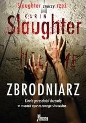 Okładka książki Zbrodniarz Karin Slaughter