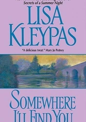 Okładka książki Somewhere I'll Find You Lisa Kleypas