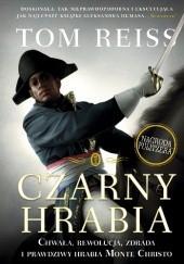 Okładka książki Czarny hrabia. Chwała, rewolucja, zdrada i prawdziwy hrabia Monte Christo Tom Reiss