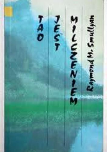 Okładka książki Tao jest milczeniem Raymond Smullyan