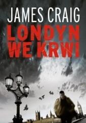 Okładka książki Londyn we krwi James Craig