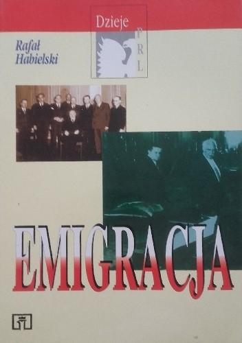 Okładka książki Emigracja Rafał Habielski