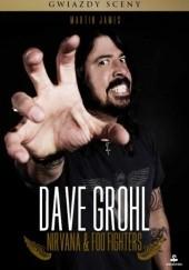 Okładka książki Dave Grohl. Nirvana & Foo Fighters Martin James