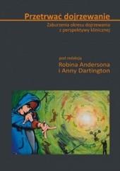 Okładka książki Przetrwać dojrzewanie. Zaburzenia okresu dojrzewania z perspektywy klinicznej. Robin Anderson,Anna Dartington